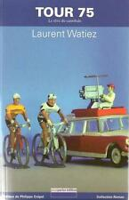 LITTERATURE - CYCLISME - EDDY MERCKX / TOUR 75 - LAURENT WATIEZ