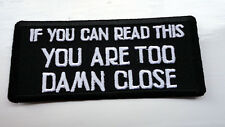 P2 If You Can Read This.. Too Close.Funny Humour Iron Patch Motorcycle Biker