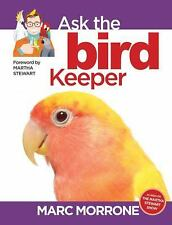 Marc Morrone's Ask the Bird Keeper Ask the Keeper