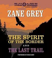 The Spirit of the Border and the Last Trail by Zane Grey (2014, CD, Unabridged)