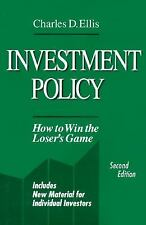 Investment Policy: How to Win the Loser's Game Ellis, Charles D. Hardcover