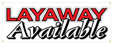 Layaway Available Banner Buy Now Pay Later Finance Store Sign 36x96