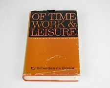 Of Time, Work and Leisure: A Twentieth Century Fund Study by de Grazia 1962 Vtg