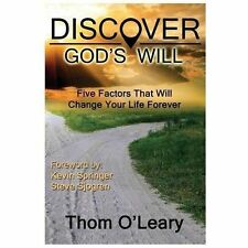Discover God's Will--Five Factors That Will Change Your Life Forever, O'Leary, T