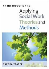 An Introduction to Applying Social Work Theories and Methods by Barbra Teater...