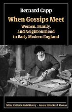 Oxford Studies in Social History: When Gossips Meet : Women, Family, and...
