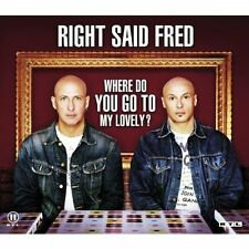 Right said Fred Where do you go to my lovely? (2005) [Maxi-CD]