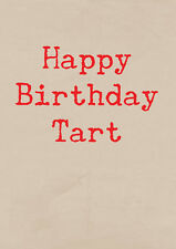 Happy Birthday Tart ~  Very Rude Greetings Card ~ BaSick Potty Mouth PM-BA141