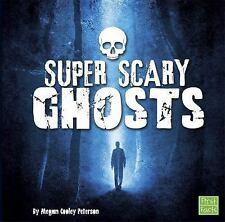 Super Scary Stuff: Super Scary Ghosts by Megan Cooley Peterson (2016, Hardcover)