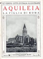 AQUILEIA. LA FIGLIA DI ROMA – LE CENTO CITTÀ D'ITALIA ILLUSTRATE – STORIA