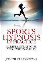 Sports Hypnosis in Practice: Scripts, Strategies and Case Examples by Joseph...