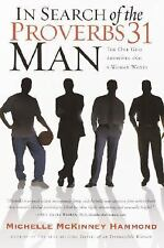 In Search of the Proverbs 31 Man : The One God Approves and a Woman Wants by...
