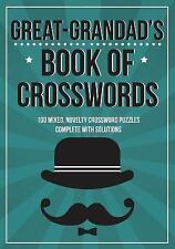 Great-Grandad's Book of Crosswords : 100 Novelty Crossword Puzzles by Clarity...
