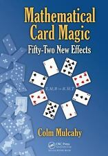 Mathematical Card Magic : Fifty-Two New Effects by Colm Mulcahy (2013,...