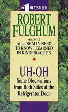 Uh Oh - Robert Fulghum (Observations from Both Sides of the Fridge Door) PB.