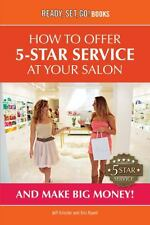 How to Offer 5-Star Service at Your Salon and Make Big Money! by Jeff...