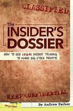 The Insider's Dossier : How to Use Legal Insider Trading to Make Big Stock...