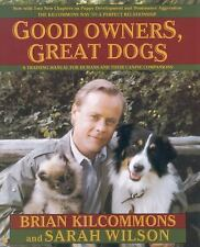 Good Owners, Great Dogs by Brian Kilcommons and Sarah Wilson ( (FREE 2DAY SHIP)