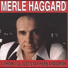 Haggard, Merle: I Think I'll Just Stay Here & Drink  Audio Cassette
