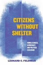 Citizens without Shelter: Homelessness, Democracy, and Political Exclusion by F