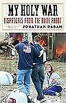 My Holy War: Dispatches from the Home Front, Jonathan Raban, Good Condition, Boo