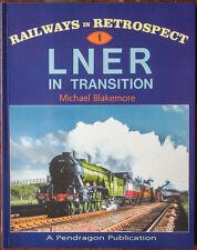 LNER in Transition by Michael Blakemore (Paperback, 2004)