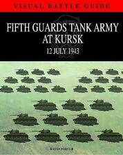 FIFTH GUARDS TANK ARMY AT KURSK 12 JULY 1943