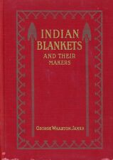 1937 Indian Blankets and Their Makers George Wharton James 1st Revised Edition