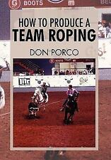 How to Produce a Team Roping by Don Porco (2011, Paperback)