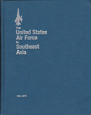 THE UNITED STATES AIR FORCE IN SOUTHEAST ASIA. 1961 -1973 An Illustrated History