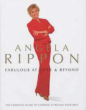 Angela Rippon Feel Fabulous at Fifty and Beyond: A Survival Guide Very Good Book