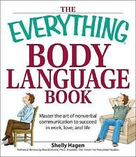 The Everything Body Language Book : Master the Art of Nonverbal Communication...