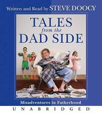 (New CD) Tales from the Dad Side Misadventures in Fatherhood Steve Doocy (6 CDs)