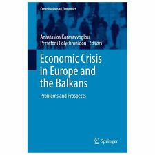 Economic Crisis in Europe and the Balkans : Problems and Prospects (2013,...