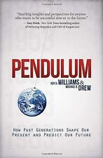 Pendulum : How Past Generations Shape Our Present and Predict Our Future by...