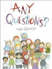 Any Questions? by Marie-Louise Gay (2014, Hardcover)