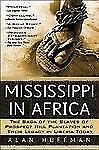 Mississippi in Africa : The Saga of the Slaves of Prospect Hill Plantation...