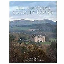 THE SCOTTISH COUNTRY HOUSE - JAMES FENNELL JAMES KNOX (HARDCOVER) NEW