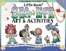 Little Hands Sea Life Art & Activities: Creative Learning Experiences for 3- To