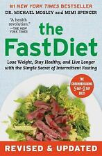 The FastDiet - Revised and Updated : Lose Weight, Stay Healthy, and Live...