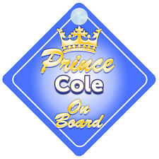 Crown Prince Cole On Board Personalised Baby Boy Car Sign