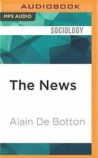 The News : A User's Manual by Alain de Botton (2016, MP3 CD, Unabridged)