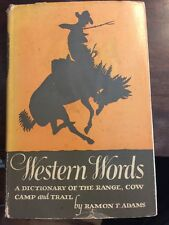 WESTERN WORDS; DICTIONARY OF RANGE,COW CAMP & TRAIL hardback w/gold spine 1945