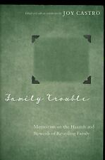 Family Trouble : Memoirists on the Hazards and Rewards of Revealing Family...