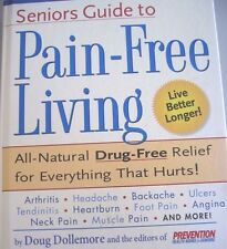 Senior Guide to Pain-Free Living~All Natural Drug Free Relief for Everything