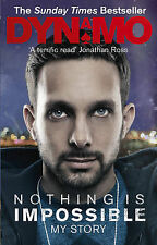 Nothing is Impossible: My Story by Dynamo (Paperback, 2013)