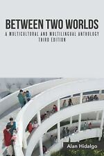 Between Two Worlds : A Multicultural and Multilingual Anthology Third Edition...