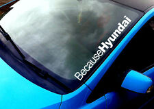 Because Hyundai ANY COLOUR Windscreen Sticker 16v Coupe Sports Car Vinyl Decal