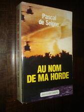 AU NOM DE MA HORDE - Pascal de Seigne 1991 - Légion Etrangère Mercenaire Méos