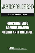 Procedimiento Administrativo Global Ante Interpol by Allan R. Brewer-Carias...